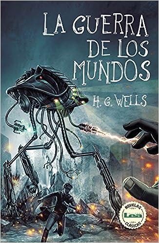 La Guerra de Los Mundos (Novelas Clasicas): Amazon.es: Herbert George Wells: Libros