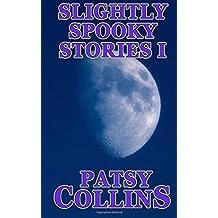1: Slightly Spooky Stories I