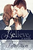 Believe, Kelly Elliott, 0991309634