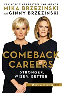 Book Cover: Comeback Careers: Rethink, Refresh, Reinvent Your Success--At 40, 50, and Beyond