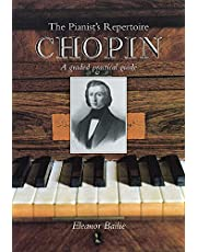 Chopin: Pianist's Repertoire: A Graded Practical Guide