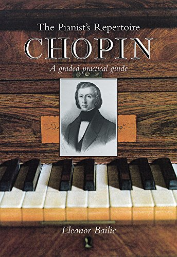 Chopin: Pianist's Repertoire: A Graded Practical Guide (The Pianist's Repertoire)