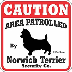 """Dog Yard Sign """"Caution Area Patrolled By Norwich Terrier Security Company"""""""