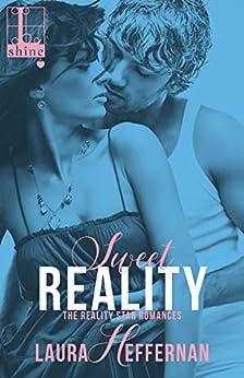 Sweet Reality (Reality Star Book 2) by [Heffernan, Laura]