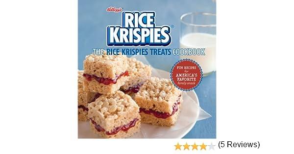 The Rice Krispies Treats® Cookbook: Fun Recipes For Making ...
