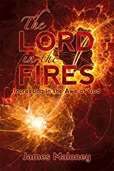 The Lord in the Fires: Increasing in the Awe of God