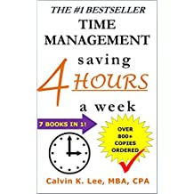 TIME MANAGEMENT: saving 4 HOURS a week (Increase Productivity, Time Management Skills, Time Management Tips, What is Time Management, Time Management Techniques Book 2)