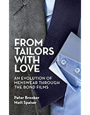 From Tailors with Love (hardback): An Evolution of Menswear Through the Bond Films