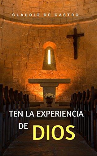 TEN LA EXPERIENCIA DE DIOS: Un testimonio bellísimo (LIBROS DIGITALES RECOMENDADOS) (Spanish
