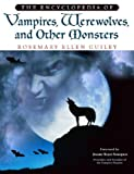 The Encyclopedia of Vampires, Werewolves, and Other Monsters, Rosemary Guiley, 0816046859