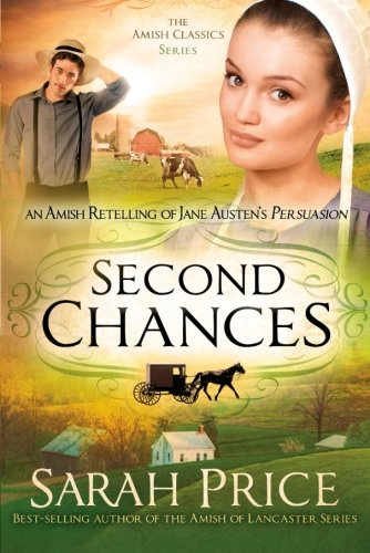 Second Chances: An Amish Retelling of Jane Austen's Persuasion (The Amish Classics)