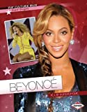 Beyoncé: R & B Superstar (Pop Culture Bios)