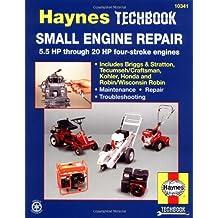 Small Engine Manual, 5.5 HP through 20 HP: 5.5 HP Thru 20 HP Four Stroke Engines