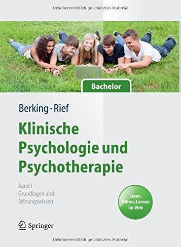 Klinische Psychologie und Psychotherapie für Bachelor: Band I: Grundlagen und Störungswissen. Lesen, Hören, Lernen im Web (Springer-Lehrbuch)