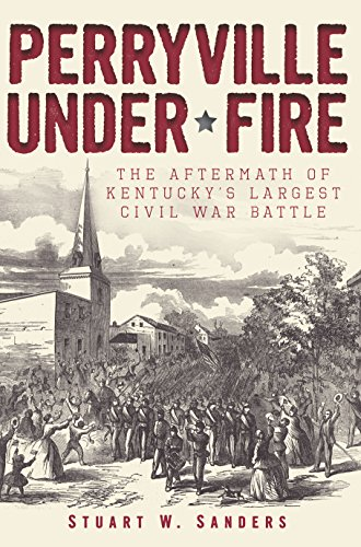 Stuart Photograph (Perryville Under Fire: The Aftermath of Kentucky's Largest Civil War Battle (Civil War Series))