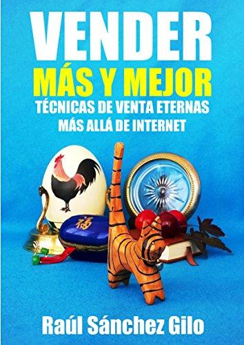 Vender Más y Mejor de Raúl Sánchez Gilo