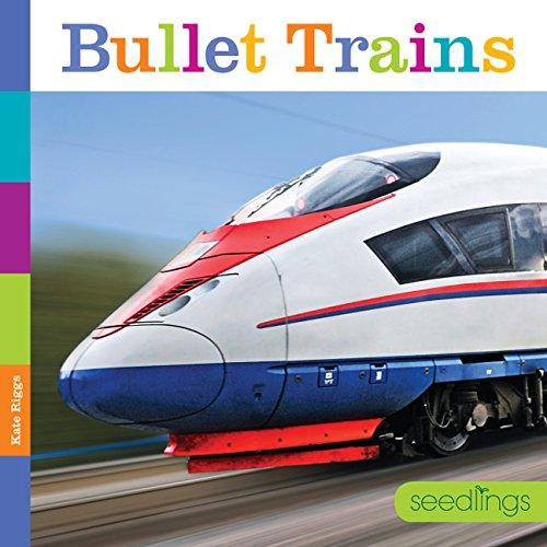 (Seedlings: Bullet Trains)
