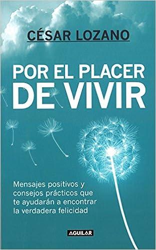 Por el placer de vivir / The Joy of Living (Spanish Edition ...