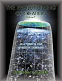 The Evolutioning of Creation - Volume 2, Stephen J. Bauer, 1462887597