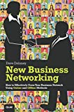New Business Networking: How to Effectively Grow Your Business Network Using Online and Offline Methods (Que Biz-Tech)