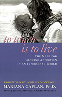 To Touch Is To live: The Need for Genuine Affection in an Impersonal World (
