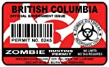 British Columbia Zombie Hunting Permit Sticker Size: 4.95x2.95 Inch (12.5x7.5cm) Cut Decal outbreak response team Canada