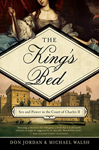 The Monarch's Bed: Ambition and Intimacy in the Court of Charles II