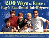 200 Ways to Raise a Boy's Emotional Intelligence, Will Glennon, 1573240206