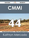 Cmmi 44 Success Secrets - 44 Most Asked Questions on Cmmi - What You Need to Know, Kathryn Mercado, 1488516774