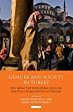 Gender and Society in Turkey: The Impact of Neoliberal Policies, Political Islam and EU Accession (Library of Modern Turkey)