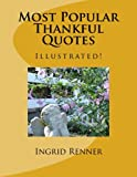 Most Popular Thankful Quotes, Ingrid Renner, 1500426474