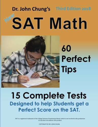 Dr. John Chung's SAT Math 3rd Edition: 60 Perfect Tips and 15 Complete Tests. (60 Tests)
