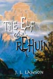 The Elf and Rehuin, J. Lawson, 1482650215