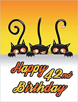 Happy 42nd Birthday Notebook Journal Diary 185 Lined Pages
