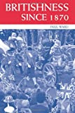 Britishness Since 1870, Paul Ward, 0415220173