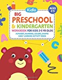 Big Preschool & Kindergarten Workbook for Kids 2 to 5 year olds - Alphabet, Numbers, Colors, Shapes | Early Learning Activity Book: Activities for ... - Coloring, Dot to Dot, Maze Puzzle Games
