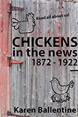 Chickens In The News: 1872 - 1922 Paperback