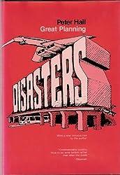 Great Planning Disasters (California Series in Urban Development)