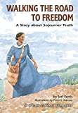 img - for Walking the Road to Freedom: A Story about Sojourner Truth (Creative Minds Biographies) book / textbook / text book