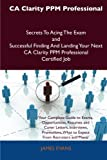 Ca Clarity Ppm Professional Secrets to Acing the Exam and Successful Finding and Landing Your Next Ca Clarity Ppm Professional Certified Job, James Evans, 1486159486