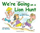 We're Going On A Lion Hunt, by Margery Cuyler
