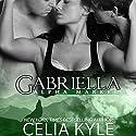 Gabriella Audiobook by Celia Kyle Narrated by Dana Lane
