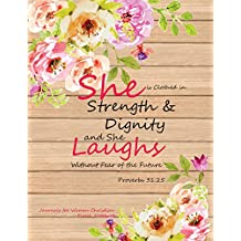 Journals for Women Christian Floral Notebook:Inspirational:Proverbs 31:25: Journal and Diary with Bible Verse Quote (Bible Journaling)(Composition Book Journal) (8.5 x 11 Large,120 Papers)