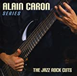 Jazz-Rock Cuts by Alain Caron (2012-05-04)