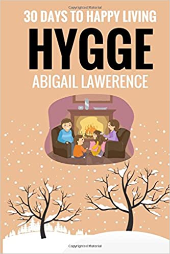 ``UPD`` Hygge: 30 Days To Happy Living, From The Danish Art Of Happiness And Living Well. today precio Shirt grammar lives