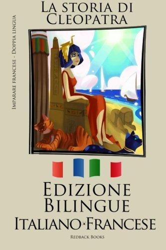 Download Imparare il francese - Edizione Bilingue (Italiano - Francese) La storia di Cleopatra (Italian Edition) ebook