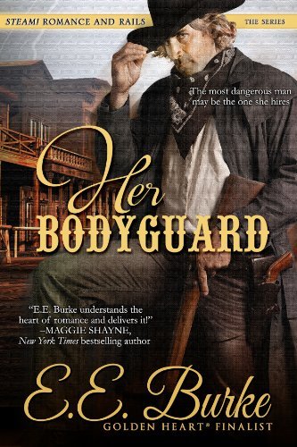 Her Bodyguard: Book 1 in the series Steam! Romance and Rails ()