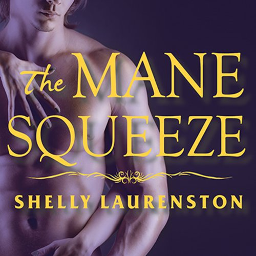The Mane Squeeze: Pride Series # 4 by Tantor Audio