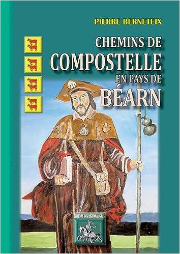 Livre à télécharger gratuitement Chemins de Compostelle en pays de Béarn 2824000198 PDF
