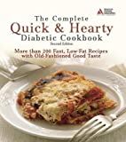 The Complete Quick & Hearty Diabetic Cookbook: More Than 200 Fast, Low-Fat Recipes with Old-Fashioned Good Taste